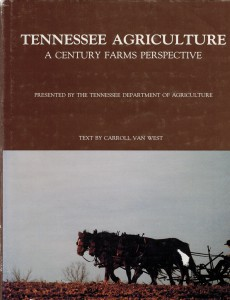 Tennessee Agriculture: A Century Farms Perspective by Dr. Carroll Van West